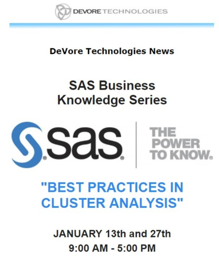 SAS BEST PRACTICES IN CLUSTER ANALYSIS JAN. 13 & 27TH AT DEVORE FACILITIES WITH DON WEDDING.jpg